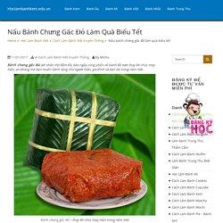 Nấu bánh chưng gấc đỏ làm quà biếu tết