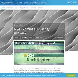 N24 - kommt zur Sache, nur wie? - AndroidPIT