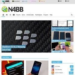 N4BB - News for BlackBerry - forums, leaks, rumors, videos, faqs, reviews