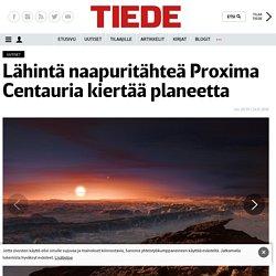 Lähintä naapuritähteä Proxima Centauria kiertää planeetta