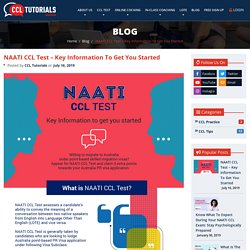 NAATI CCL Test – Key Information to Get You Started