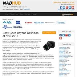 NABHUB: Sony Goes Beyond Definition at NAB 2017