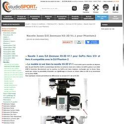 Nacelle 3axes DJI Zenmuse H3-3D V1.1 pour GoPro pour Phantom 2