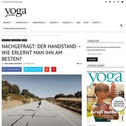 Nachgefragt: Der Handstand – wie erlernt man ihn am Besten? - Yoga Journal