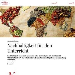 Nachhaltigkeit für den Unterricht - Magazin SCHULE