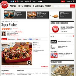 Super Nachos Recipe : Rachael Ray