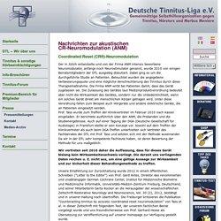 Deutsche Tinnitus-Liga e.V. - Nachrichten zur akustischen CR- Neuromodulation ( ANM)