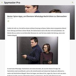 Bester Spion Apps, um Ehemann WhatsApp Nachrichten zu überwachen