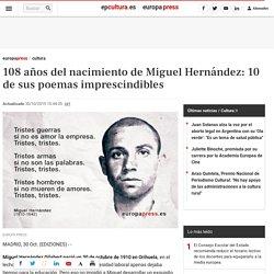 108 años del nacimiento de Miguel Hernández: 10 de sus poemas imprescindibles