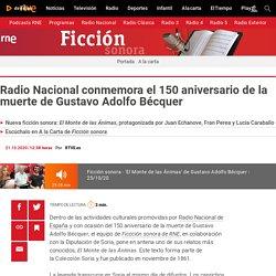 Radio Nacional conmemora el 150 aniversario de la muerte de Gustavo Adolfo Bé...