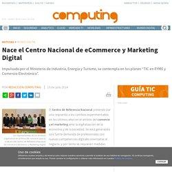 Nace el Centro Nacional de eCommerce y Marketing Digital