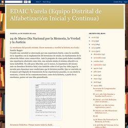 EDAIC Varela (Equipo Distrital de Alfabetización Inicial y Continua): 24 de Marzo Día Nacional por la Memoria, la Verdad y la Justicia