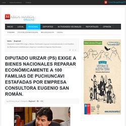 Diputado Urizar (PS) exige a Bienes Nacionales reparar económicamente a 100 familias de Puchuncavi estafadas por empresa Consultora Eugenio San Román.