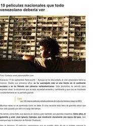10 películas nacionales que todo venezolano debería ver