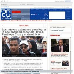 Los nuevos exámenes para lograr la nacionalidad española: leyes, Penélope Cruz y matemáticas