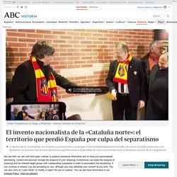 El invento nacionalista de la «Cataluña norte»: el territorio que perdió España por culpa del separatismo