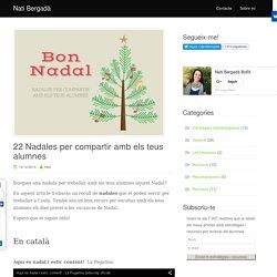 22 Nadales per compartir amb els teus alumnes I natibergada.cat