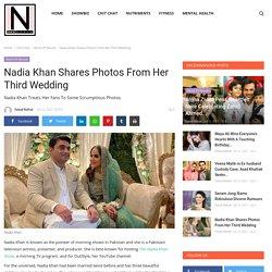 Nadia Khan Shares Photos From Her Third Wedding