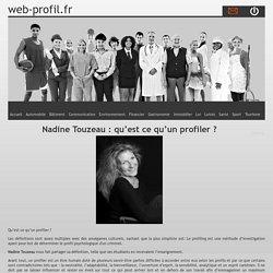 Nadine Touzeau : qu'est ce qu'un profiler ?