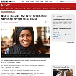Nadiya Hussain: The Great British Bake Off winner reveals racial abuse