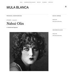 Nahui Olin - MULA BLANCA
