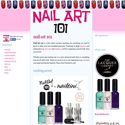 Nail Art How To, Images and Designs - Nail Art 101