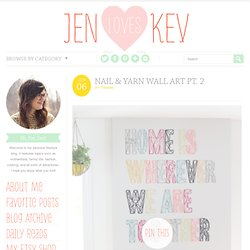 Nail & Yarn Wall Art pt. 2 « Jen Loves Kev