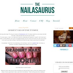 The Nailasaurus: Gradient Nails Picture Tutorial