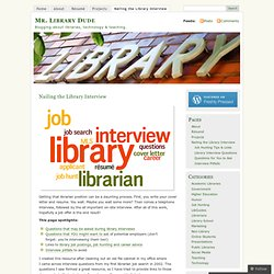 Nailing the Library Interview « Mr. Library Dude