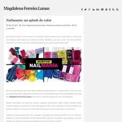 Nailmanía: un splash de color ~ Magdalena Ferreira Lamas