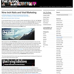 Nine Inch Nails and Viral Marketing : The Plugg - Music and Ente