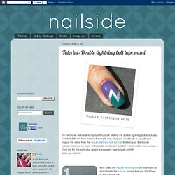 Nailside: Tutorial: Double lightning bolt tape mani
