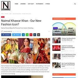 Naimal Khawar Khan - Our New Fashion Icon?