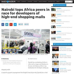Nairobi tops Africa peers in race for developers of high-end shopping malls - Daily Nation
