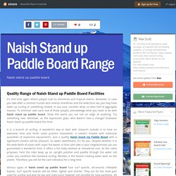 Naish Stand up Paddle Board Range