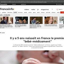 """Il y a 5 ans naissait en France le premier """"bébé-médicament"""""""