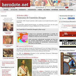 8 février 1867 - Naissance de l'Autriche-Hongrie - Herodote.net