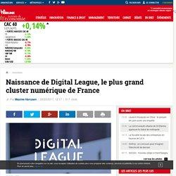 Naissance de Digital League, le plus grand cluster numérique de France