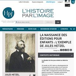 La naissance des éditions pour enfants : l'exemple de Jules Hetzel