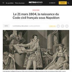 Le 21 mars 1804, la naissance du Code civil français sous Napoléon