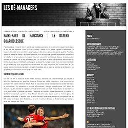 Les Dé-Managers : pour parler tactique, pas pour meubler. » Blog Archive » FAIRE-PART DE NAISSANCE : LE BAYERN GUARDIOLESQUE