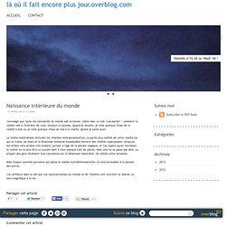 Naissance intérieure du monde - là où il fait encore plus jour.overblog.com