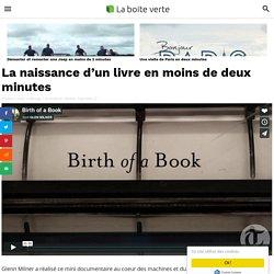La naissance d'un livre en moins de deux minutes