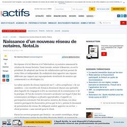 Naissance d'un nouveau réseau de notaires, NotaLis