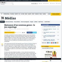 """Naissance d'un nouveau genre : le jeu-reportage (""""Serious games"""" 3/5)"""