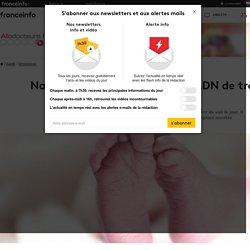 Naissance d'un bébé doté de l'ADN de trois parents différents