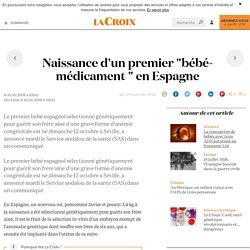 """Naissance d'un premier """"bébé-médicament """" en Espagne - La Croix"""