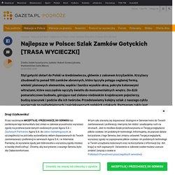 Najlepsze w Polsce: Szlak Zamków Gotyckich [TRASA WYCIECZKI]