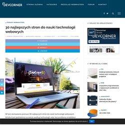 30 najlepszych stron do nauki technologii webowych - Devcorner