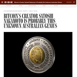 Bitcoin's Creator Satoshi Nakamoto Is Probably This Unknown Australian Genius